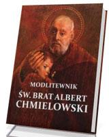 Modlitewnik. Św. Brat Albert Chmielowski