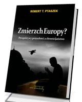 Zmierzch Europy? Perspektywy przyszłości a chrześcijaństwo