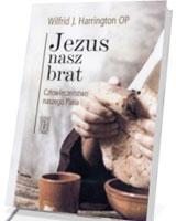 Jezus nasz brat. Człowieczeństwo naszego Pana