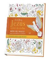 Jezus mówi do ciebie. Módl się i maluj. Książka do kolorowania dla dorosłych. Doświadcz pokoju w Jego obecności