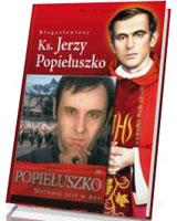 Błogosławiony Ks. Jerzy Popiełuszko (+ DVD)