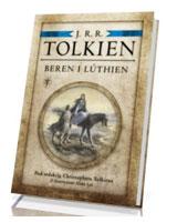 Beren i Luthien. Pod redakcją Christophera Tolkiena