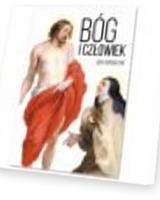 Bóg i człowiek. Obraz Boga i człowieka w procesie uświęcenia na podstawie pism św. Teresy od Jezusa