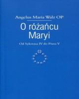 O różańcu Maryi. Od Sykstusa IV do Piusa V