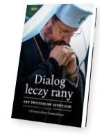 Dialog leczy rany. Abp Światosław Szewczuk w rozmowie z Krzysztofem Tomasikiem