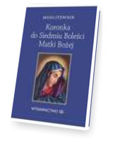 Modlitewnik. Koronka do Siedmiu Boleści Matki Bożej