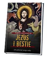 Jezus i bestie. Jak pokonać swoje wady