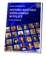 Mała ilustrowana historia Kościoła katolickiego w Polsce