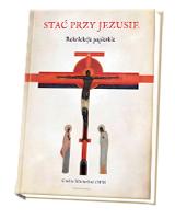 Stać przy Jezusie. Rekolekcje papieskie