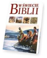 W świecie Biblii Przewodnik po Starym i Nowym Testamencie