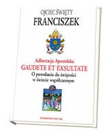 Adhortacja Apostolska Gaudete et exsultate. O powołaniu do świętości w świecie współczesnym