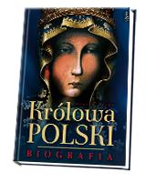 Królowa Polski. Biografia