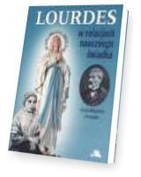 Lourdes w relacjach naocznego świadka