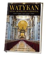 Watykan. Sztuka architektura i ceremoniał