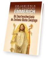 Od Zmartwychwstania do Zesłania Ducha Świętego. Objawienia Anny Kathariny Emmerich