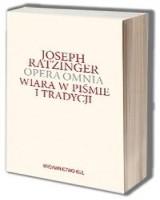 Opera Omnia. Tom IX/1. Wiara w piśmie i tradycji