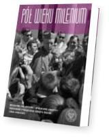 Pół wieku Milenium. Religijne, polityczne i społeczne aspekty obchodów Tysiąclecia Chrztu Polski (1956-1966/1967) - Warszawa