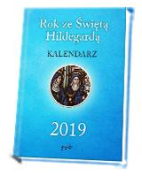 Kalendarz 2019. Rok ze Świętą Hildegardą