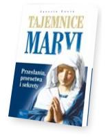 Tajemnice Maryi Przesłania. Proroctwa Sekrety