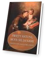 Święty Antoni, módl się za nami