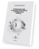 Problematyka ciała w nauczaniu Jana Pawła II w dialogu wiary i kultury