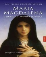 Maria Magdalena. Dziewica i jawnogrzesznica