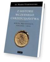 Z historii wczesnego chrześcijaństwa. Biblia, męczennicy, poganie i inni