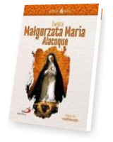 Skuteczni Święci. Święta Małgorzata Maria Alacoque