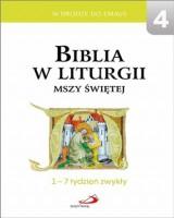Biblia w liturgii Mszy Świętej. 1-7 tydzień zwykły. Seria: W drodze do Emaus 4