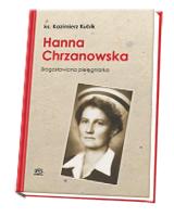 Hanna Chrzanowska. Blogosławiona pielęgniarka