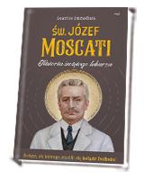 Św. Józef Moscati. Historia świętego lekarza