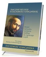 Znaczenie refleksji w duchowości ignacjańskiej