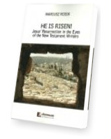 He Is Risen! Jesus Resurrection in the Eyes. of the New Testament Writers