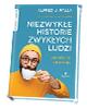 Niezwykłe historie zwykłych ludzi - okładka książki