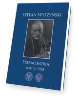 Stefan Wyszyński. Pro memoria. Tom 5: 1958