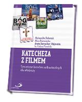 Katecheza z filmem. Scenariusze katechez... (+ DVD)