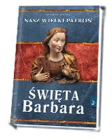 Święta Barbara. Nasz wielki patron