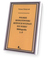Polskie modlitewniki różnych wyznań XIX wieku. Bibliografia L-P