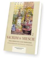 Sacrum w mieście 2. Epoka nowożytna i czasy współczesne. Wymiar religijny, kulturalny i społeczny