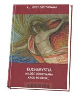 Eucharystia. Miłość odkrywana krok po kroku