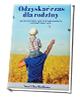 Odzyskać czas dla rodziny - okładka książki