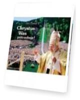 Perełka papieska 06 - Chrystus was potrzebuje!