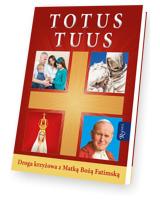 Totus Tuus. Droga Krzyżowa z Matką Bożą Fatimską
