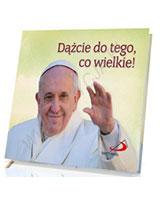 Perełka papieska 25. Dążcie do tego, co wielkie!
