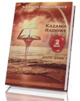 Kazania radiowe 2003-2009. Tom 2
