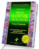 Wielki słownik grecko-polski Nowego Testamentu. Prymasowska Seria Biblijna