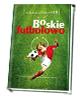 Boskie Futbolowo - okładka książki