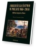 Chrześcijaństwo w Polsce 966-2016