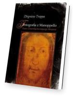 Fotografia z Manoppello. Twarz Zmartwychwstającego
