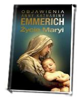 Objawienia Anny Katarzyny Emmerich. Życie Maryi